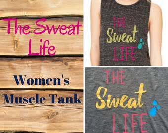 Women s Sweat Life Muscle Tank Top Custom muscle tank Bella Canvas Muscle  Tank Women s Active Wear Loose workout tank The Sweat Life Active b35b05556