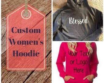 Women's custom Hoodie/Create your own sweatshirt/ladies hooded tee/Custom shirt/Design your own hoodie/women's original shirt/custom hoodie
