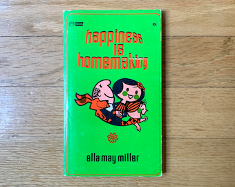 Happiness is Homemaking by Ella May Miller, Vintage Book 1970s