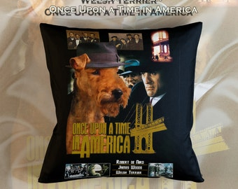 Welsh Terrier Art Pillow    Once Upon a Time in America Movie Poster   by Nobility Dogs