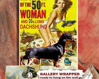 Dachshund Art Attack of the 50 Foot Woman Movie Poster Print, Vintage Collage Art on Canvas, Wiener Dog Gifts by Nobility Dogs