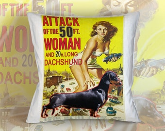 Dachshund Art Pillow    Attack of the 50 Foot Woman Movie Poster   by Nobility Dogs