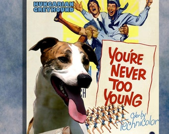 Hungarian Greyhound Vintage Movie Style Poster Canvas Print  - You're Never Too Young   Perfect CHRISTMAS Gift Sale 30 off FREE Shipping