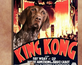German Shorthaired Pointer Print Fine Art Canvas - King Kong Movie Poster   Perfect DOG LOVER GIFT Gift for Her Gift for Him Home Decor