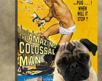 Pug Vintage Art Poster Canvas Print  - The Amazing Colossal Man Movie Poster   Perfect DOG LOVER GIFT Gift for Her Gift for Him Home Decor