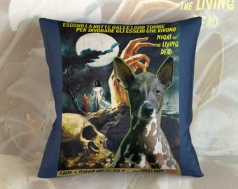 Peruvian Hairless Dog Art Pillow    Night of the Living Dead Movie Poster   by Nobility Dogs