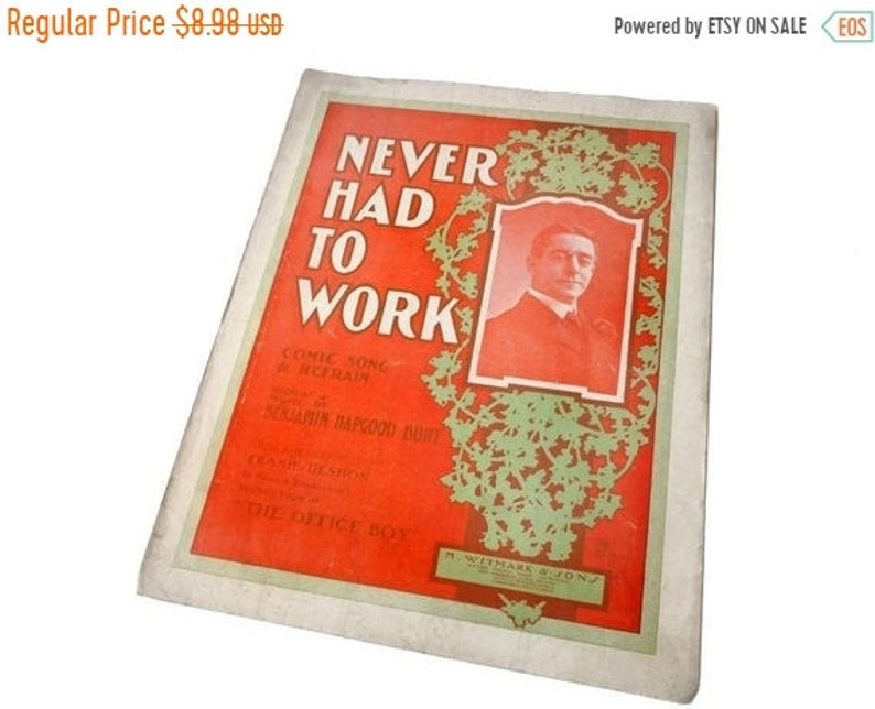 ON SALE 1903 Sheet Music Never Had To Work by Benjamin Hapgood Burt Nixon  Zimmerman The Office Boy Antique Sheet Music Persimmon Color 11 x