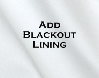 Blackout Lining- Add to Your CURTAIN Order- Blackout Curtains- Drapery Lining- Lined Window Treatments- Blackout Drapes- Custom Curtains