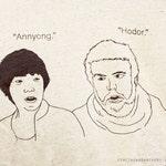 Annyong / Hodor / Hello Unisex Tee -- Arrested Development / Game of Thrones