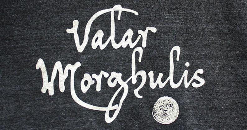 Game of Thrones // Valar Morghulis All Men Must Die Unisex image 0