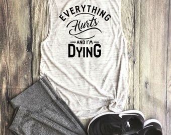 Everything Hurts and I'm Dying // Athletic Tank Top, Triblend Tank Top, Gym top, Work Out Tank