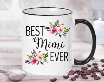Best Mimi Ever, Mimi Coffee Mug, Gift For Mimi, Nana Mug, Nana Gift, Best Mimi Gift, Grandmother Gift, Gift For Her