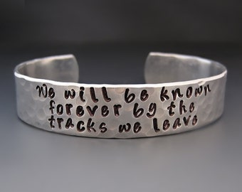 Stamped Metal Cuff - Forever Known By The Tracks We Leave