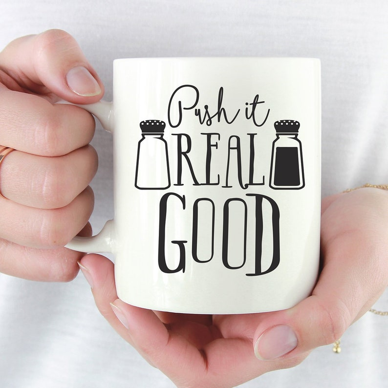 Push It Real Good Mug - 90s Rap Mug - Song Lyrics Mug - Salt And Pepa Mug -  Funny Mug - Funny Christmas Gift Friend - White Elephant Gift