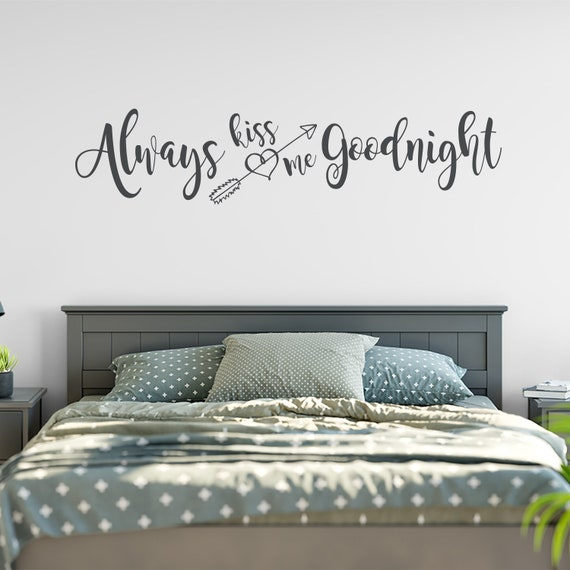 Always Kiss Me Goodnight Decal - Master Bedroom Wall Decal - Wall Quotes -  Bedroom Wall Decal