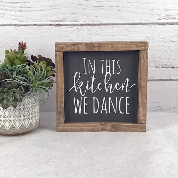 In This Kitchen We Dance Sign , Kitchen Signs , Kitchen Decor , Farmhouse  Kitchen Sign , In This Kitchen Sign , Farmhouse Kitchen Decor