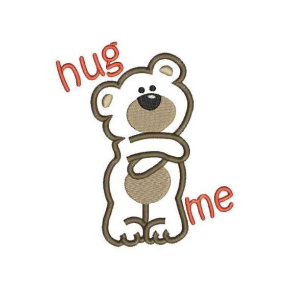 Hug Me Teddy Bear Applique Hug Machine Embroidery Design Etsy
