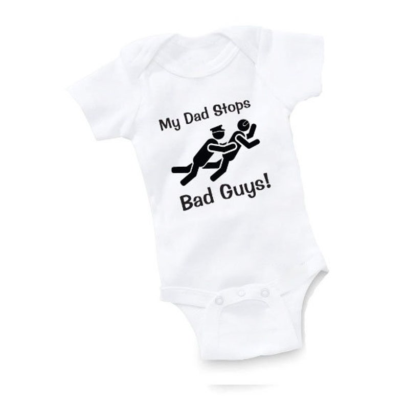 My Dad Stops Bad Guys Police Bodysuit Baby Shower Gift Funny Geek Nerd Cute  Cop Officer Law Enforcement Romper One Piece