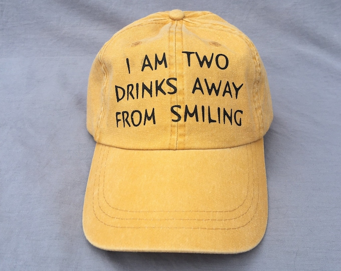 I'm Two Drinks Away From Smiling, Hat, Funny