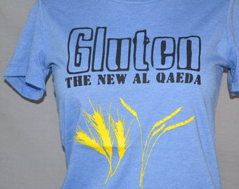 Gluten The New Al Qaeda, Funny Shirt, Humorous Tee, TShirt