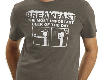 Beer T Shirt, Funny Father's Day T Shirt,  Beer Shirt, Breakfast the Most Important Beer of the Day