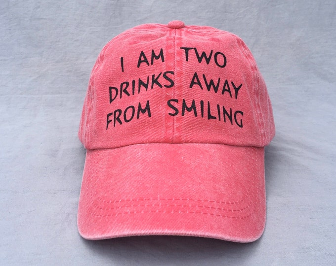 Hat, I'm Two Drinks Away From Smiling, Ball Cap, Present, Mother's Day