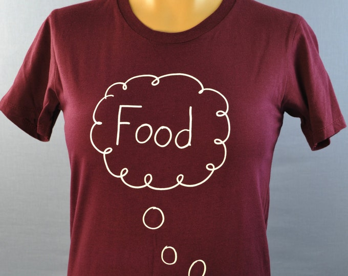 Funny Food Shirt, Woman's Shirt, Funny T-Shirt, Foodie
