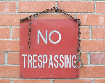 No Trespassing sign, old sign w/ rusty chain, door decor, warning no entry, yard sign, mancave decor, faded old sign