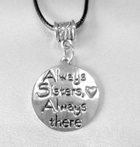 "Sisters Necklace on Black Cord Chain ""Always Siste"
