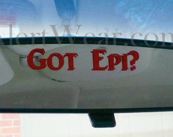 Got Epi? Sign Decal - Vinyl Sign Reminder for EpiPens Allergies by Alert Wear