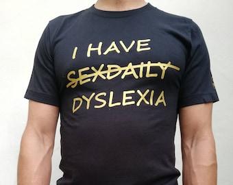 Sex daily Tee   Funny shirts   Dyslexia Unisex T-shirt   Printed graphic tee   Sexy shirt   Custom gift idea tee   Halloween