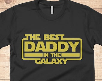 87d73bf65 Best Daddy In The Galaxy T-Shirt Fathers Day Gifts Dad Gift Funny Star Wars  Dad Shirt Gifts For Him Papa Shirt Husband Gift