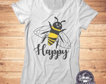 bfa54f91 Womens Bee Happy T Shirt, Honey Bee Shirt, Nature Prints, Funny Tshirts,  Graphic Tees, Instagram, Gift For Her