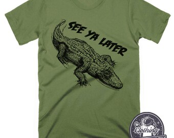 9707b431c Alligator Shirt | See Ya Later T Shirt | Funny Shirts | Graphic Tee | Gator  TShirt | Mens Tshirts | Womens Shirts | Kids Alligator Shirt