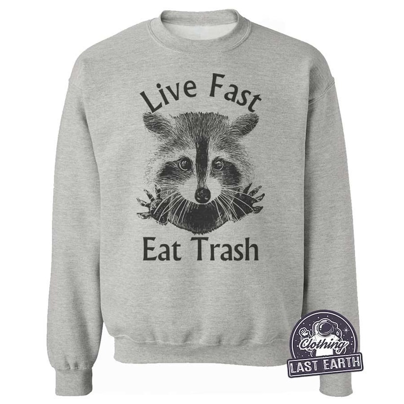 dab3ef2f18 Trash Panda T-Shirt, Raccoon Shirt, Live Fast Eat Trash, Mens, Womens, Tank  Top, Sweatshirt, Hoodie, Shirts, Camping Gifts