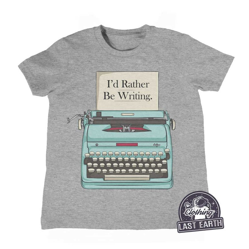 18dff97f I'd Rather Be Writing T-Shirt Writers Gift Shirt Funny | Etsy