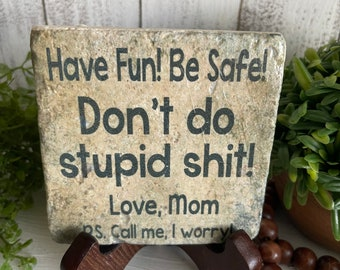"""Call Your Mom coaster or home and dorm decor 4""""x4"""" - Don't do stupid boho graduation dorm hometown college university school mother daughter"""