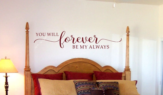 Wall Decal Master Bedroom You Will Forever Be My Always Wall Quote Vinyl  Wall Sticker Master Bedroom Wall Decor Wall Art Saying Wall Decal