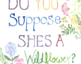 Shes a Wildflower Watercolor Print