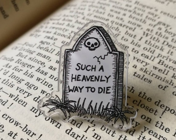 Such A Heavenly Way To Die- Smiths inspired Gravestone Acrylic Pin Badge