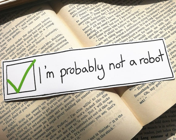 I'm Probably Not A Robot vinyl sticker- captcha laptop sticker