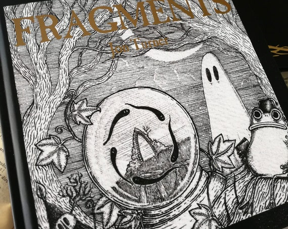 Fragments- A Hardback Book of Melancholy Fantasy Poems and Illustrations