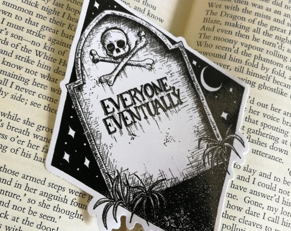 Everyone Eventually vinyl sticker- laptop sticker