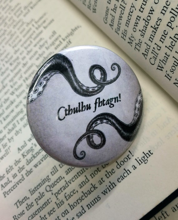 Cthulhu Fhtagn Button Badge- Lovecraft Pin
