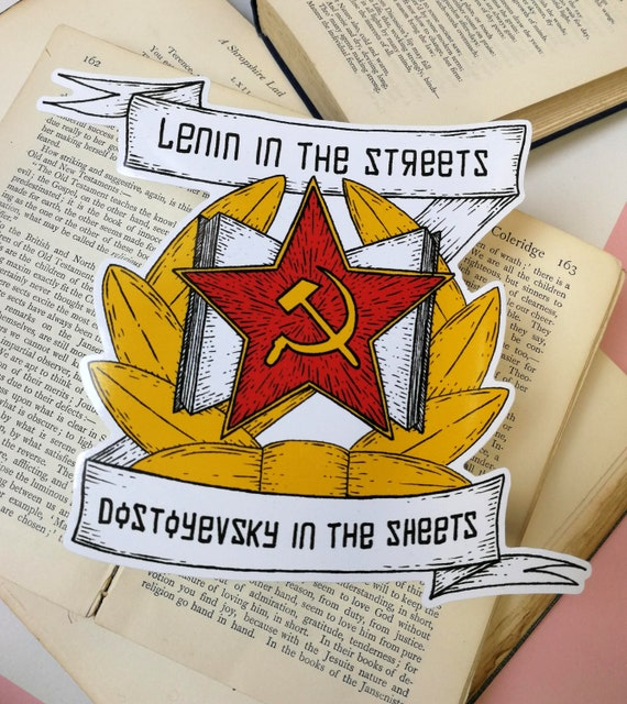Lenin In The Streets Dostoyevsky In The Sheets large vinyl sticker- Katya Zamolodchikova Drag Race inspired laptop sticker