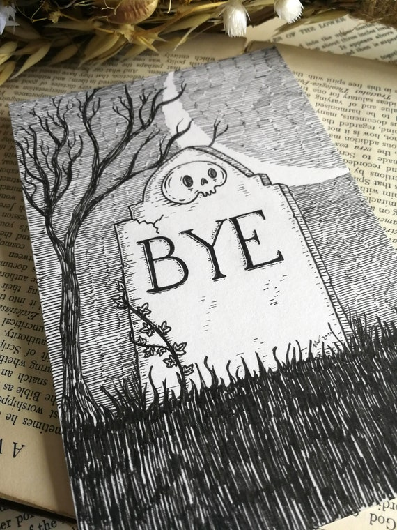 Bye Gravestone- Original ink drawing