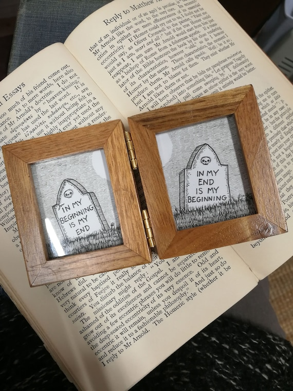 TS Eliot Inspired Original Drawing in Mini Double Oak Frame- In My Beginning Is My End, In My End Is My Beginning