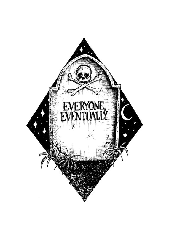Everyone Eventually- memento mori art print by Jon Turner