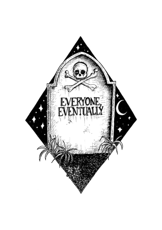 Everyone Eventually- memento mori gravestone art print