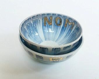 READY TO SHIP Nom Nom Nom Porcelain Bowl